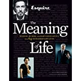 Esquire The Meaning of Life: Wisdom, Humor, and Damn Good Advice from 64 Extraordinary Lives ~ Ryan D'Agostino