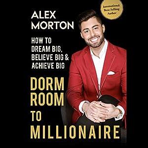 Dorm Room to Millionaire Hörbuch