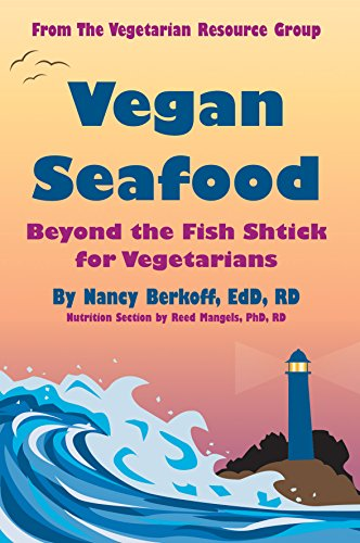 Vegan Seafood: Beyond the Fish Shtick for Vegetarians by Nancy Berkoff, Reed Mangels