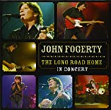 The Long Road Home: In Concert (2CD) John Fogerty