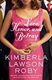 Love, Honor, and Betray (A Reverend Curtis Black Novel) (0446572446) by Roby, Kimberla Lawson