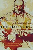 The Blues Line: Blues Lyrics from Leadbelly to Muddy Waters