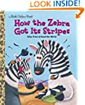 How the Zebra Got Its Stripes (Little...