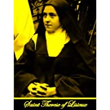 Story of a Soul (l'Histoire d'une Ame): The Autobiography of St. Therese of Lisieux, 8th Edition &  Poems of St. Teresa, Carmelite of Lisieux, known as ... (Two Books With Active Table of Contents) ~ Saint Therese of Lisieux