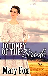 Journey Of The Bride: A Mail Order Bride Historical Western Romance by Mary Fox ebook deal
