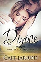 Divine (Montana Dreams Series Book 1)
