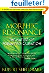 Morphic Resonance: The Nature of Form...