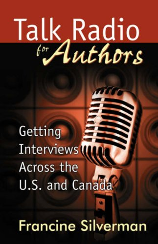 Talk Radio for Authors: Getting Interviews Across the U.S. and Canada