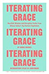 Iterating Grace: Heartfelt Wisdom and…