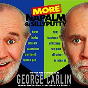 More Napalm and Silly Putty | [George Carlin]