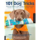 101 Dog Tricks: Step-by-step Activities to Engage, Challenge, and Bond with Your Dogby Kyra Sundance