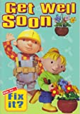 Bob The Builder - Get Well Soon - 'Can We Fix It' Get Well Card