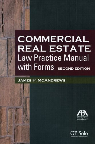 Commercial Property Law : Commercial real estate law practice manual with forms
