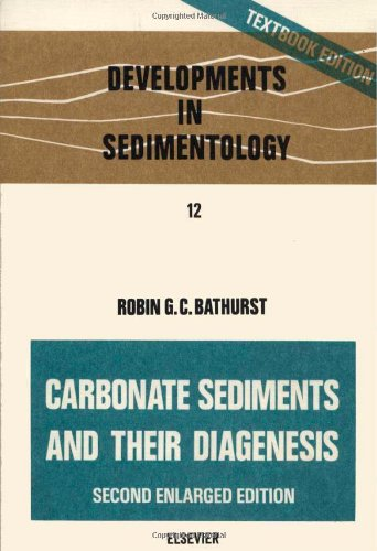 Carbonate Sediments And Their Diagenesis (Developments In Sedimentology, No. 12)