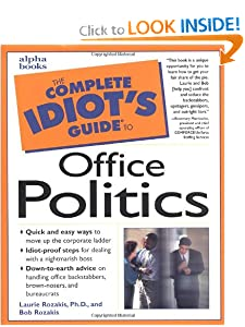 The Complete Idiot's Guide to Office Politics (Complete Idiot's Guides (Lifestyle Paperback)) [Paperback] — by Laurie E. Rozakis