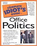 The Complete Idiot's Guide to Office Politics (0028623975) by Rozakis, Laurie