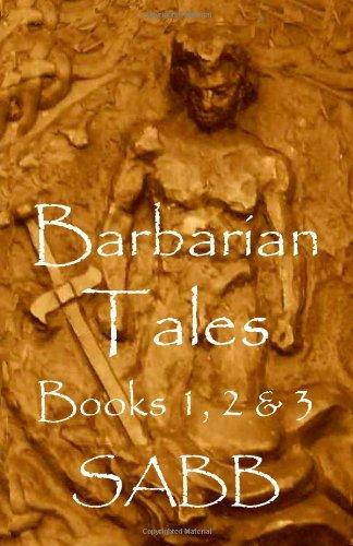 Barbarian Tales - Books 1, 2 & 3