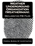 img - for Weather Underground Organization (Weatherman):Declassified FBI Files book / textbook / text book