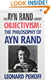 Objectivism: The Philosophy of Ayn Rand (Ayn Rand Library)
