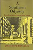 A southern odyssey: Travelers in the antebellum North (The Walter Lynwood Fleming lectures in southern history) (0807101613) by Franklin, John Hope