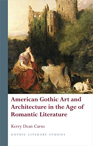 American Gothic Art and Architecture in the Age of Romantic Literature (Gothic Literary Studies) (Kerry Dean Carso compare prices)