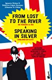 img - for From Lost to the River and Speaking in Silver book / textbook / text book