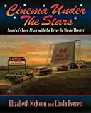 Cinema Under the Stars: America's Love Affair with Drive-In Movie Theaters (158182002X) by McKeon, Elizabeth