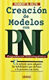 Creacion de Modelos Con Pnl (Spanish Edition) (8479533307) by Dilts, Robert