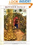 Mother Holly: A Retelling from the Br...