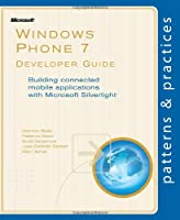 Windows Phone 7 Developer Guide: Building connected mobile applications with Microsoft Silverlight ebook download