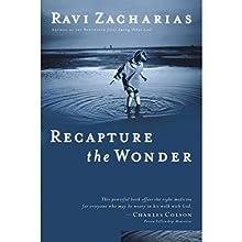 Recapture the Wonder | Livre audio Auteur(s) : Ravi Zacharias Narrateur(s) : Ravi Zacharias