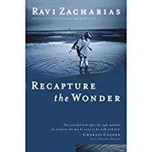 Recapture the Wonder Audiobook by Ravi Zacharias Narrated by Ravi Zacharias