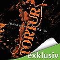 Tortur Hörbuch von Jonathan Hayes Gesprochen von: Torsten Michaelis