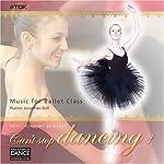 ロイヤル・アカデミー・オブ・ダンス バレエ・レッスン曲集「Can't stop dancing」Vol.1
