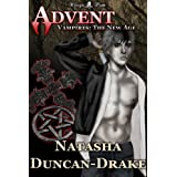 Advent (Vampires: The New Age #1) ~ Natasha Duncan-Drake