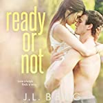 Ready or Not | J.L. Berg