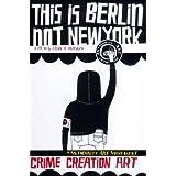 This Is Berlin Not New York ~ Richard Allen