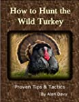 How To Hunt The Wild Turkey