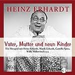 Vater, Mutter und neun Kinder | Heinz Erhardt