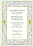 img - for Charleston Academy of Domestic Pursuits: A Handbook of Etiquette with Recipes book / textbook / text book