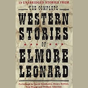 The Complete Western Stories of Elmore Leonard | [Elmore Leonard]