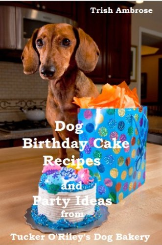 Dog Birthday Cake Recipes and Party Ideas