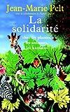 La solidarit� : chez les plantes, les animaux, les humains (Documents)