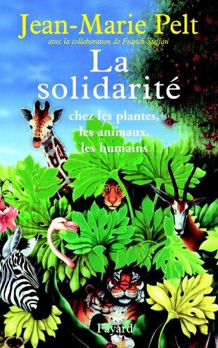 La solidarité : chez les plantes, les animaux, les humains (Documents)