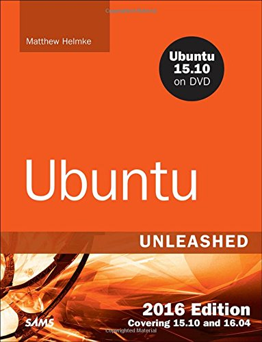 Ubuntu Unleashed 2016 Edition:Covering 15.10 and 16.04