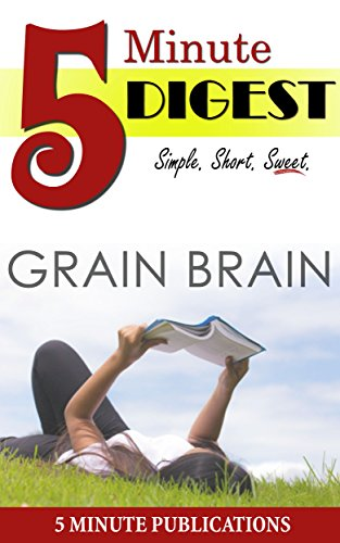 grain-brain-5-minute-digest-make-well-informed-decisions-for-your-next-book-in-5-minutes-english-edi