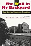img - for The Wall in My Backyard: East German Women in Transition (Handbook) book / textbook / text book