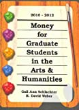 img - for Money for Graduate Students in the Arts & Humanities 2010-2012 (Money for Graduate Students in the Arts and Humanities) book / textbook / text book