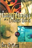 Thinking Straight in a Crooked World (0915815397) by Gary DeMar