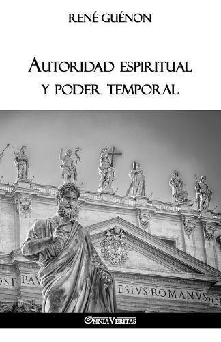 Autoridad espiritual y poder temporal  [Guenon, Rene] (Tapa Blanda)